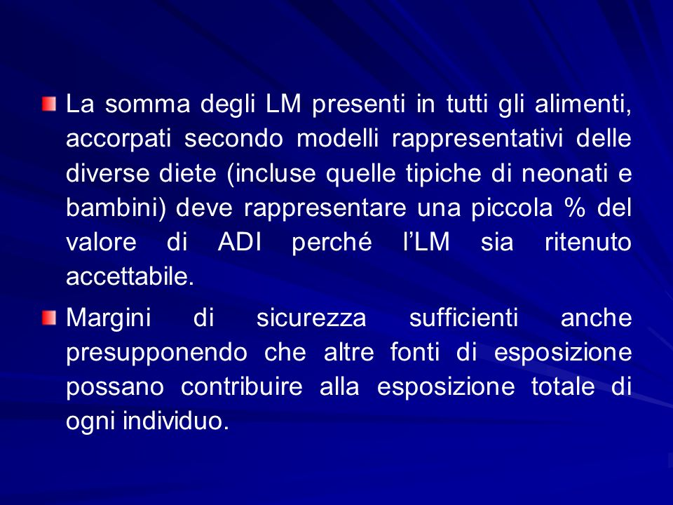 La somma degli LM presenti in tutti gli alimenti, accorpati secondo modelli rappresentativi delle diverse diete (incluse quelle tipiche di neonati e b