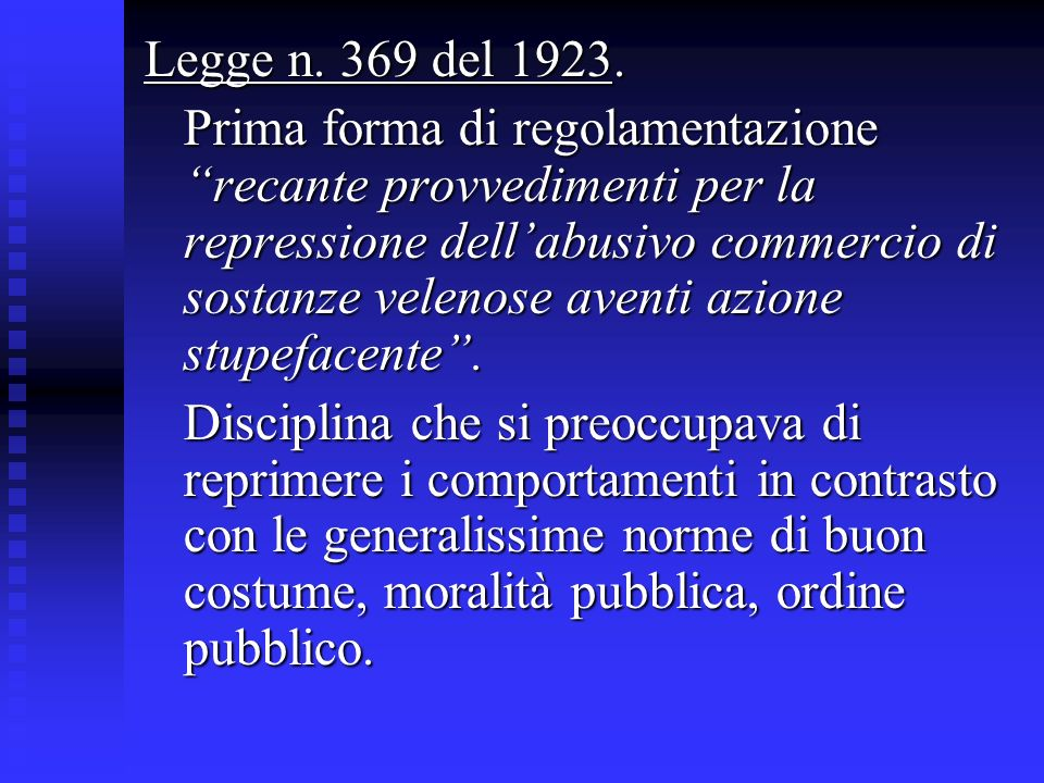 Legge n. 369 del 1923. Prima forma di regolamentazione recante provvedimenti per la repressione dellabusivo commercio di sostanze velenose aventi azio