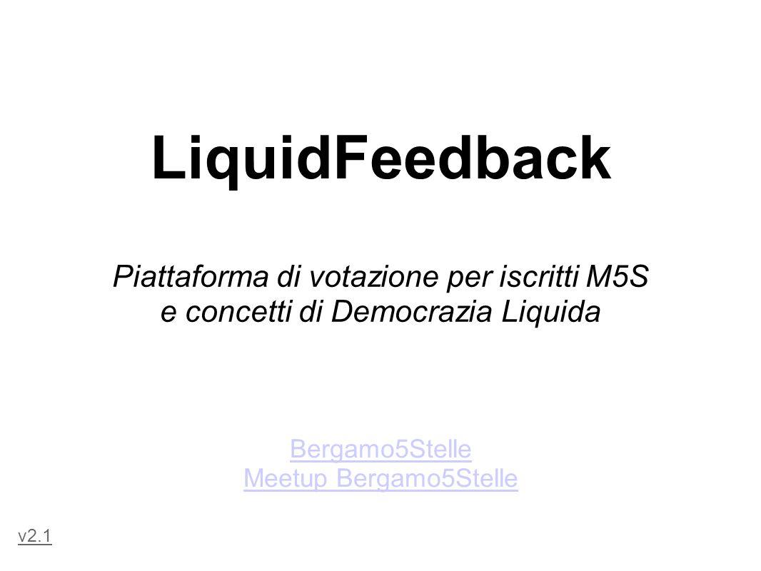 LiquidFeedback Piattaforma di votazione per iscritti M5S e concetti di Democrazia Liquida Bergamo5Stelle Meetup Bergamo5Stelle v2.1
