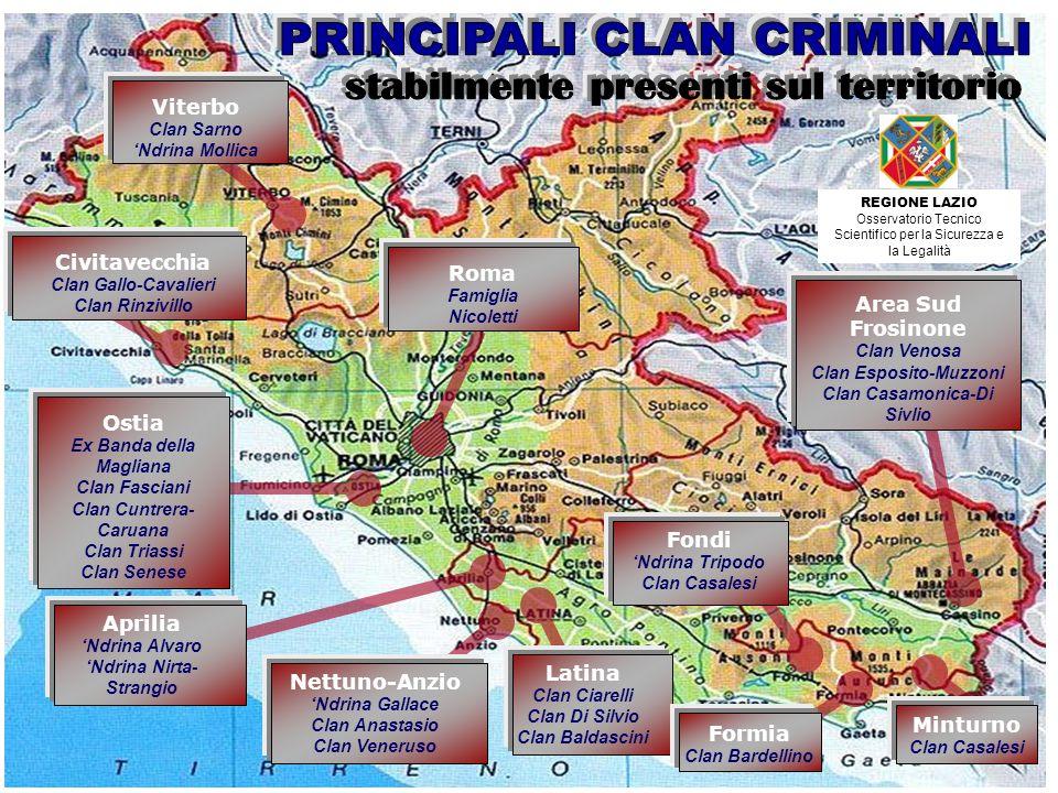 Roma Famiglia Nicoletti Ostia Ex Banda della Magliana Clan Fasciani Clan Cuntrera- Caruana Clan Triassi Clan Senese Civitavecchia Clan Gallo-Cavalieri