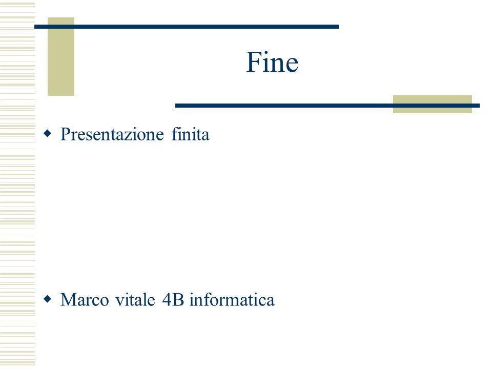 Fine Presentazione finita Marco vitale 4B informatica
