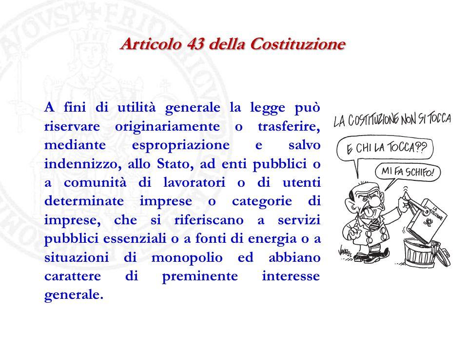 A fini di utilità generale la legge può riservare originariamente o trasferire, mediante espropriazione e salvo indennizzo, allo Stato, ad enti pubbli