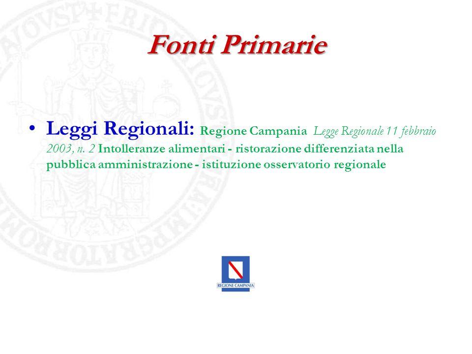 Fonti Primarie Leggi Regionali: Regione Campania Legge Regionale 11 febbraio 2003, n. 2 Intolleranze alimentari - ristorazione differenziata nella pub