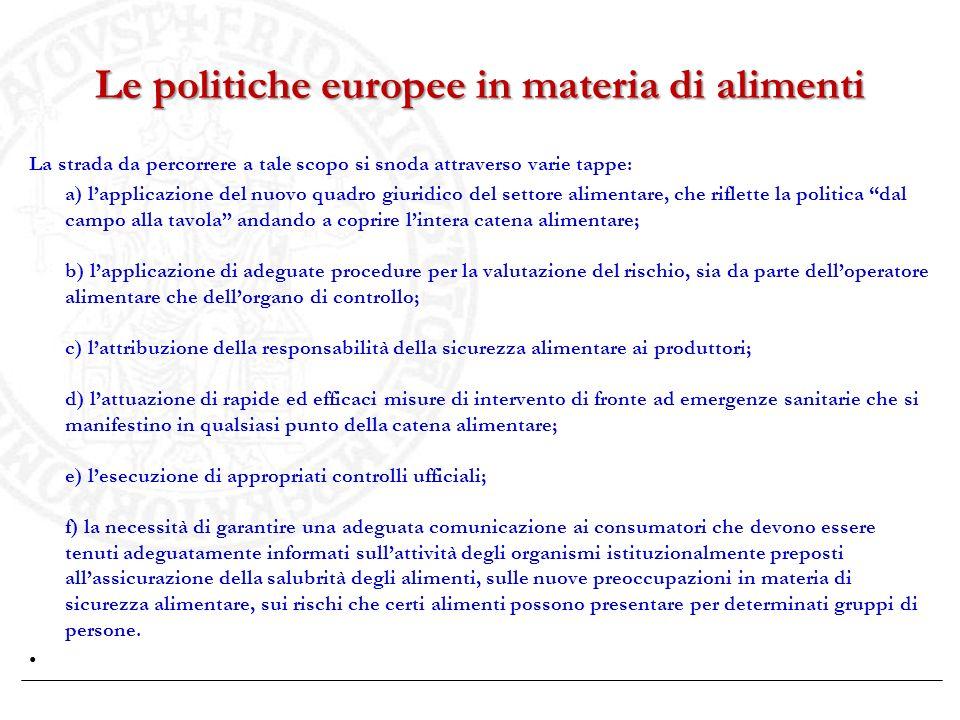Le politiche europee in materia di alimenti La strada da percorrere a tale scopo si snoda attraverso varie tappe: a) lapplicazione del nuovo quadro gi