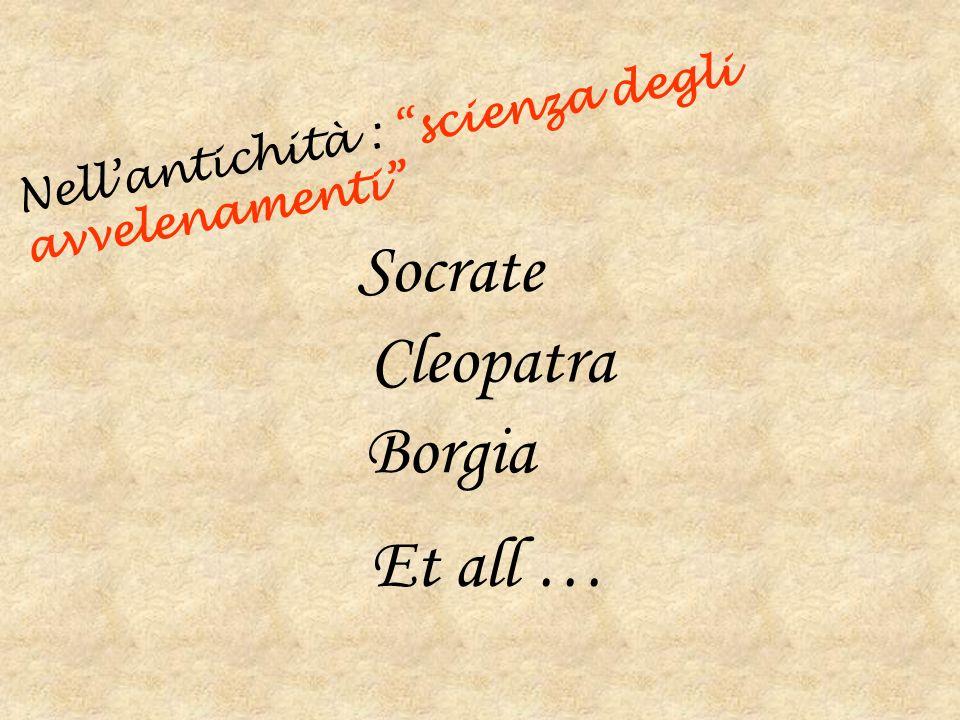 Nellantichità : scienza degli avvelenamenti Socrate Cleopatra Borgia E t all …