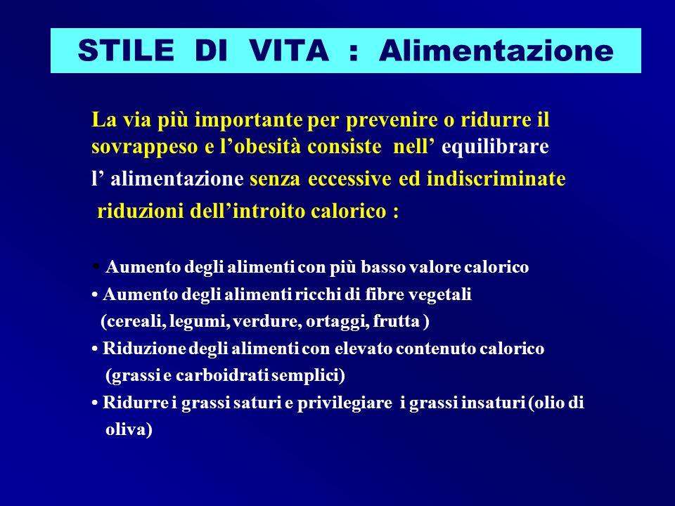 STILE DI VITA : Alimentazione La via più importante per prevenire o ridurre il sovrappeso e lobesità consiste nell equilibrare l alimentazione senza e