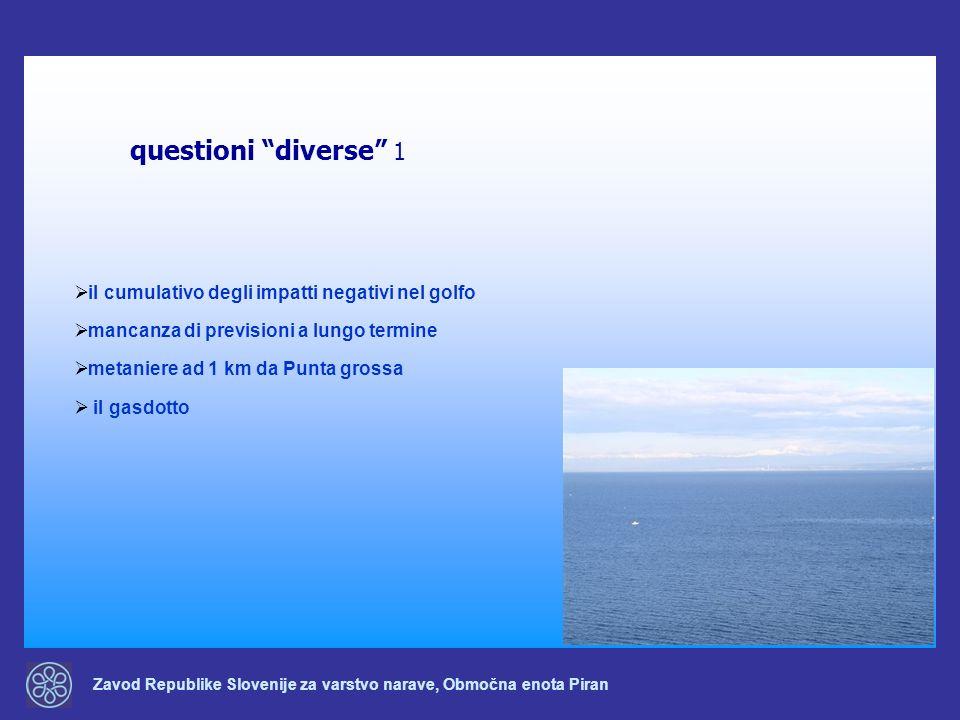 Zavod Republike Slovenije za varstvo narave, Območna enota Piran questioni diverse 1 il cumulativo degli impatti negativi nel golfo mancanza di previs