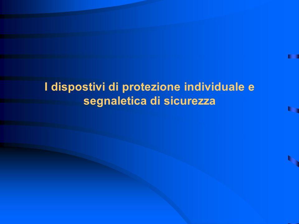 I dispostivi di protezione individuale e segnaletica di sicurezza