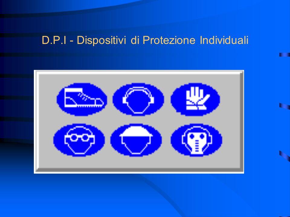 D.P.I - Dispositivi di Protezione Individuali