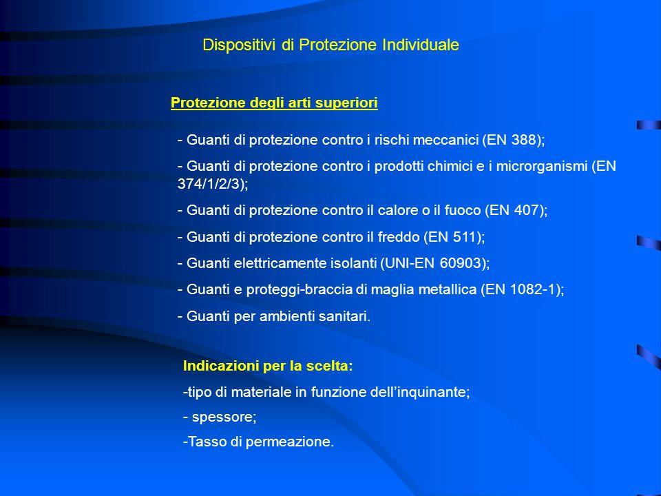 Dispositivi di Protezione Individuale Protezione degli arti superiori - Guanti di protezione contro i rischi meccanici (EN 388); - Guanti di protezion