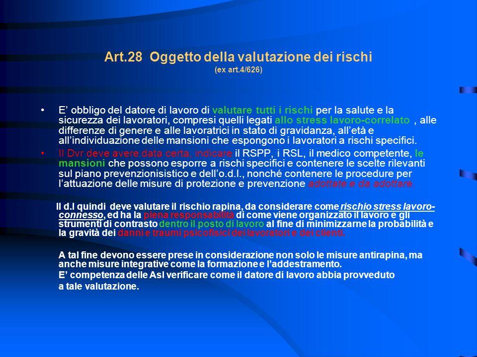 Art.28 Oggetto della valutazione dei rischi (ex art.4/626) E obbligo del datore di lavoro di valutare tutti i rischi per la salute e la sicurezza dei
