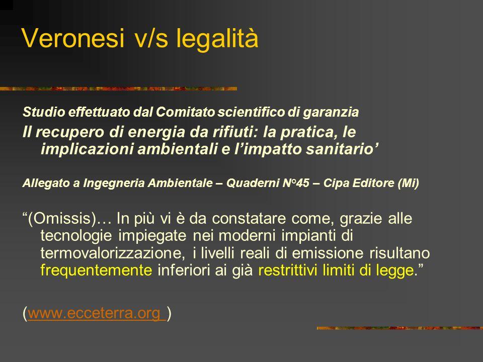 Veronesi v/s legalità Studio effettuato dal Comitato scientifico di garanzia Il recupero di energia da rifiuti: la pratica, le implicazioni ambientali