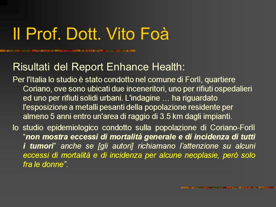 Il Prof. Dott. Vito Foà Risultati del Report Enhance Health: Per l'Italia lo studio è stato condotto nel comune di Forlì, quartiere Coriano, ove sono