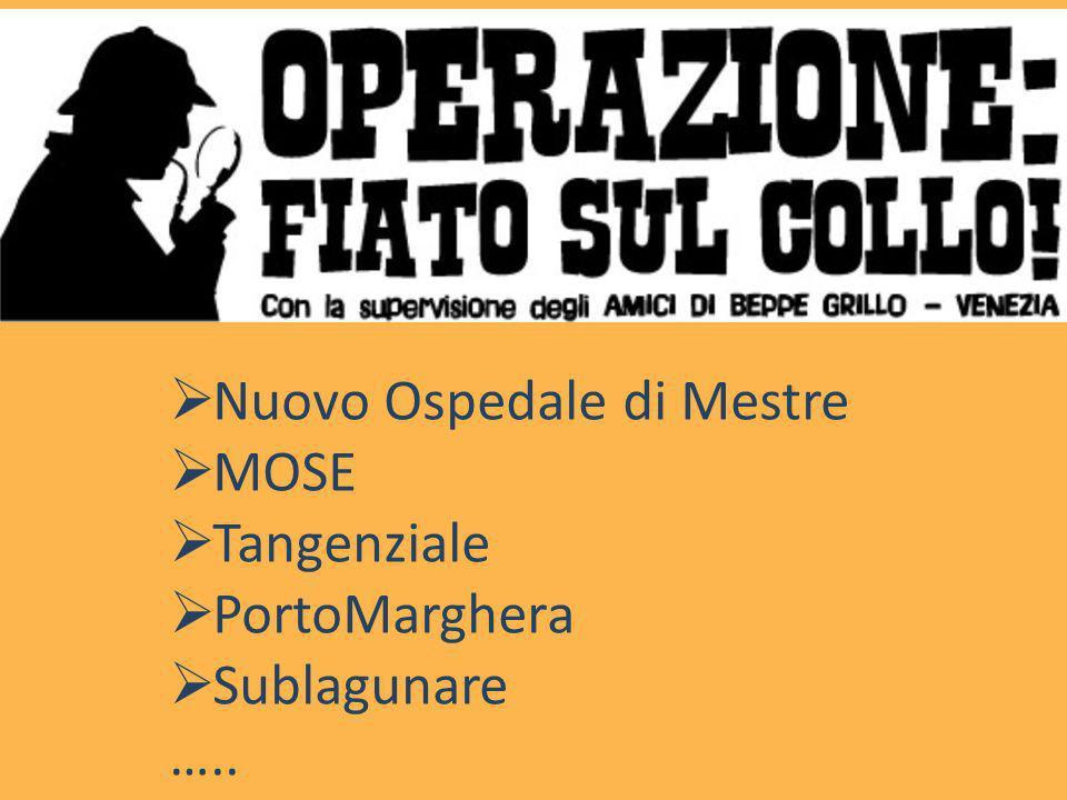 Nuovo Ospedale di Mestre MOSE Tangenziale PortoMarghera Sublagunare …..