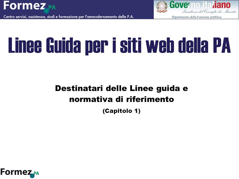 2 Argomenti Destinatari delle Linee Guida (1) Responsabile del procedimento di pubblicazione dei contenuti (1) Riferimenti normativi Principi dell Amministrazione digitale (1.1.1) Accessibilità (1.1.2) Trasparenza e partecipazione attiva del cittadino (1.1.3) Privacy (1.1.4) Qualità del web (1.1.5) Comunicazione pubblica (1.1.6)