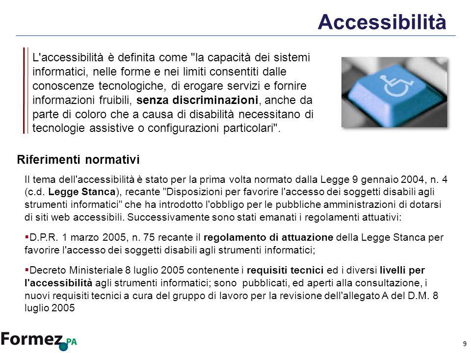 9 Accessibilità Il tema dell accessibilità è stato per la prima volta normato dalla Legge 9 gennaio 2004, n.