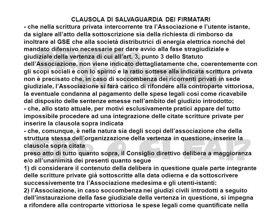 CLAUSOLA DI SALVAGUARDIA DEI FIRMATARI - che nella scrittura privata intercorrente tra lAssociazione e lutente istante, da siglare allatto della sotto