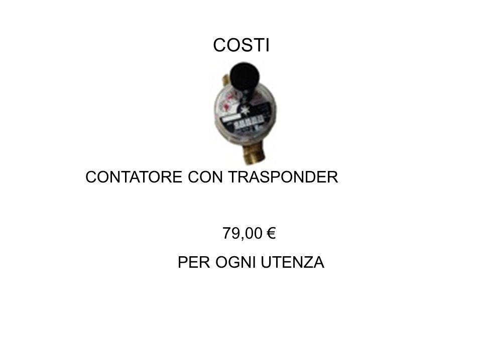 COSTI CONTATORE CON TRASPONDER 79,00 PER OGNI UTENZA