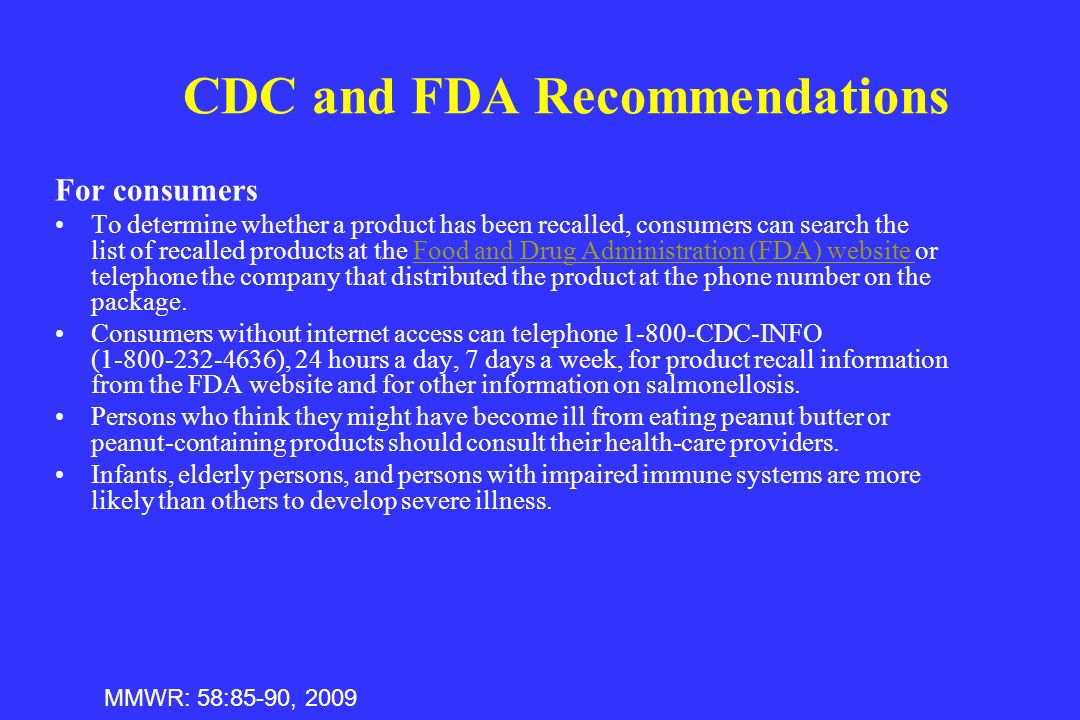 For consumers To determine whether a product has been recalled, consumers can search the list of recalled products at the Food and Drug Administration