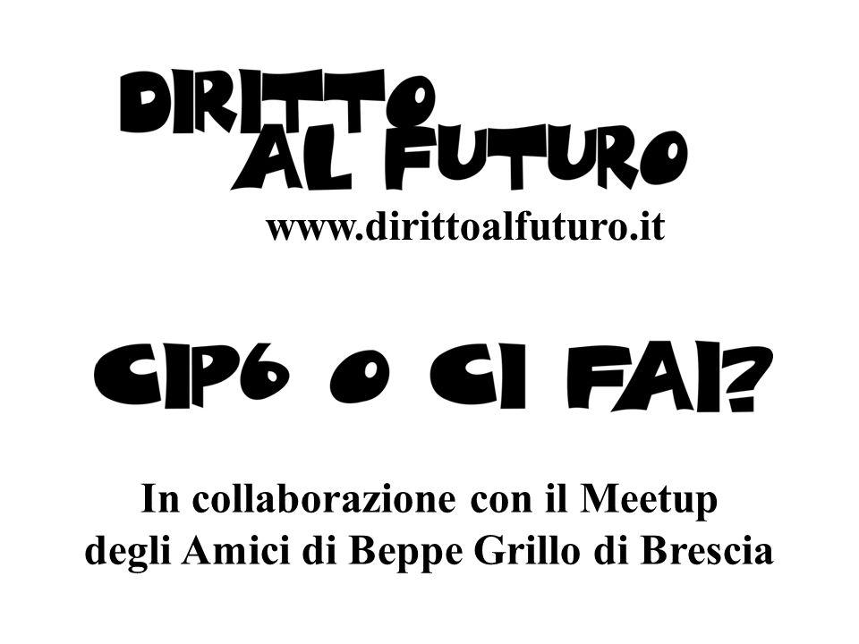 In collaborazione con il Meetup degli Amici di Beppe Grillo di Brescia www.dirittoalfuturo.it