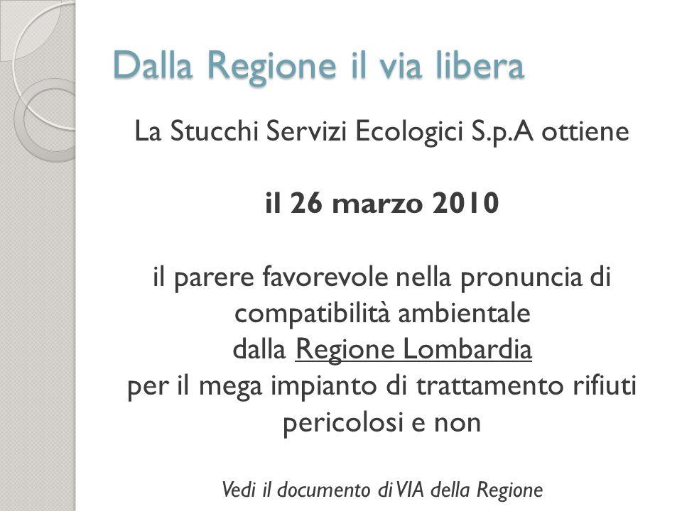 Dalla Regione il via libera La Stucchi Servizi Ecologici S.p.A ottiene il 26 marzo 2010 il parere favorevole nella pronuncia di compatibilità ambienta