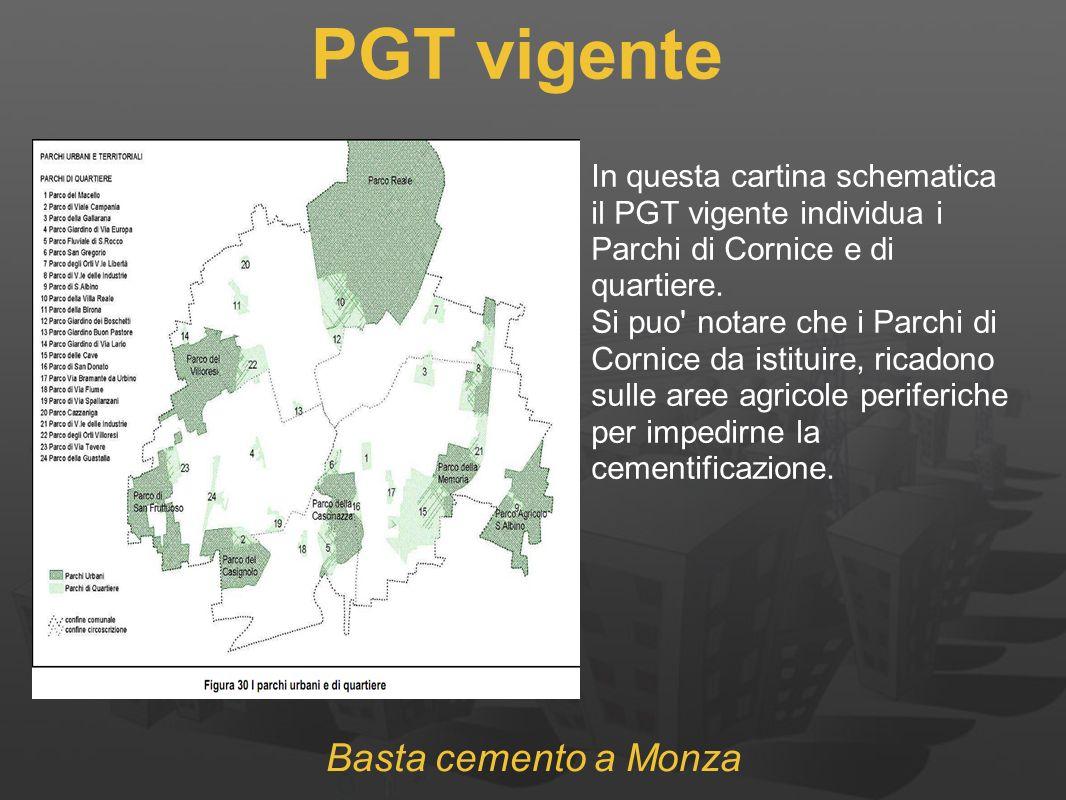 Basta cemento a Monza PGT vigente In questa cartina schematica il PGT vigente individua i Parchi di Cornice e di quartiere.