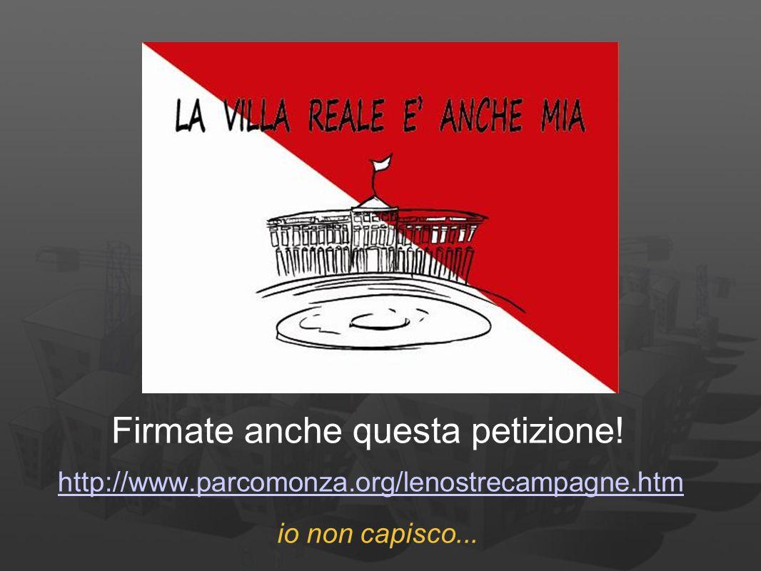 Firmate anche questa petizione! http://www.parcomonza.org/lenostrecampagne.htm io non capisco...