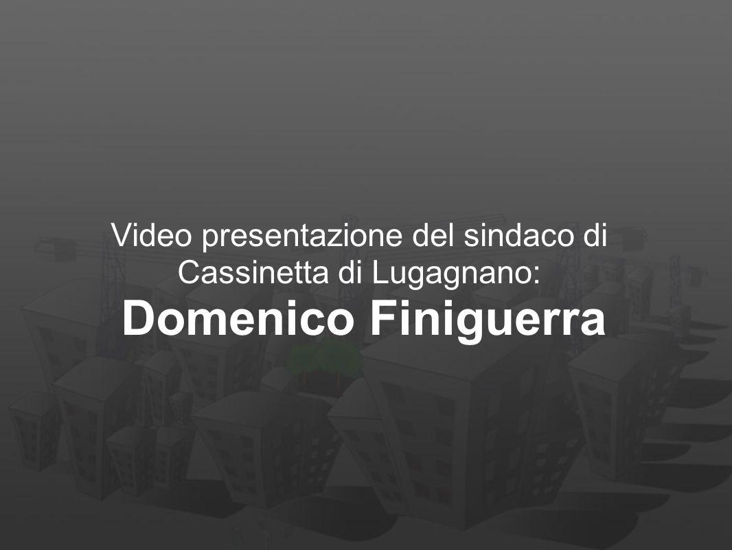 Video presentazione del sindaco di Cassinetta di Lugagnano: Domenico Finiguerra