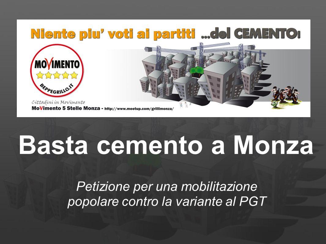 Petizione per una mobilitazione popolare contro la variante al PGT Basta cemento a Monza