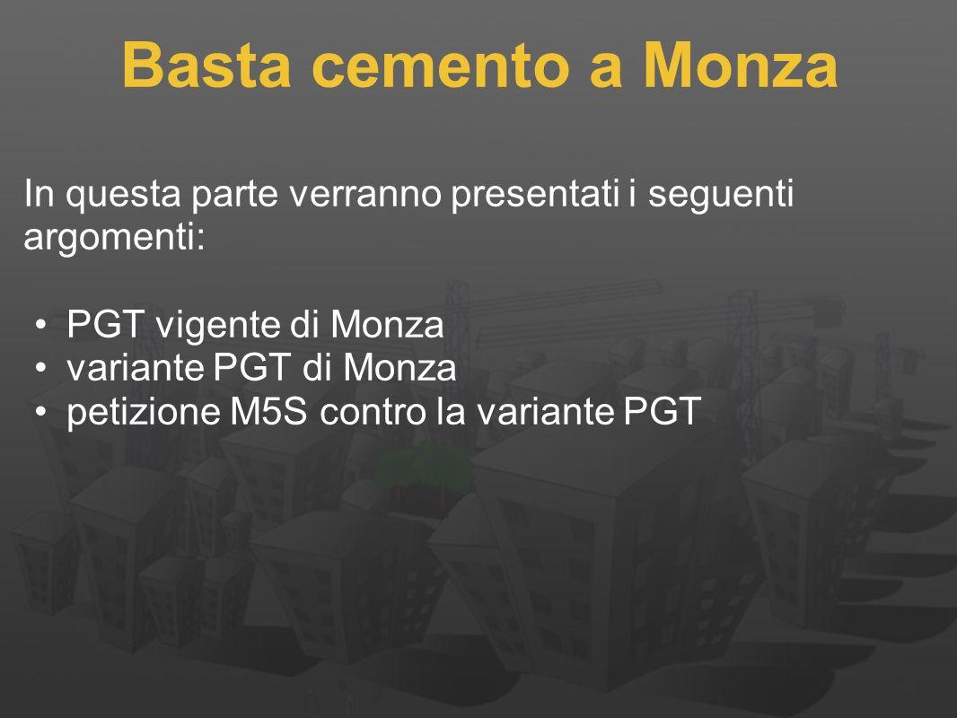 In questa parte verranno presentati i seguenti argomenti: PGT vigente di Monza variante PGT di Monza petizione M5S contro la variante PGT