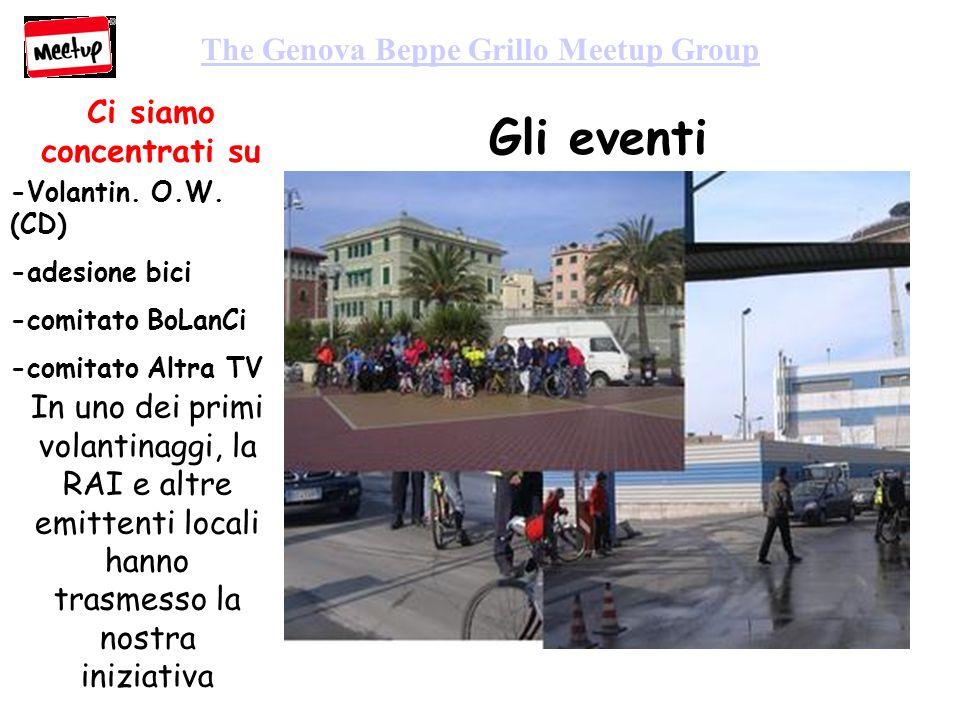 The Genova Beppe Grillo Meetup Group Gli eventi Ci siamo concentrati su -Volantin.