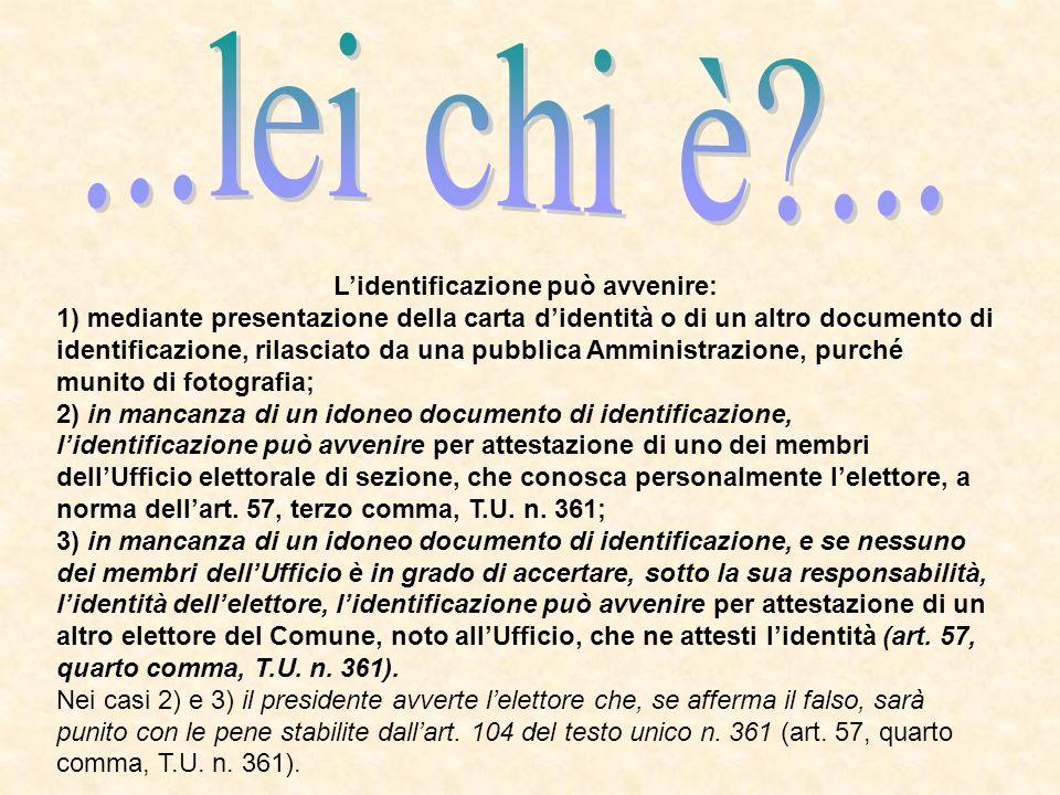 Lidentificazione può avvenire: 1) mediante presentazione della carta didentità o di un altro documento di identificazione, rilasciato da una pubblica