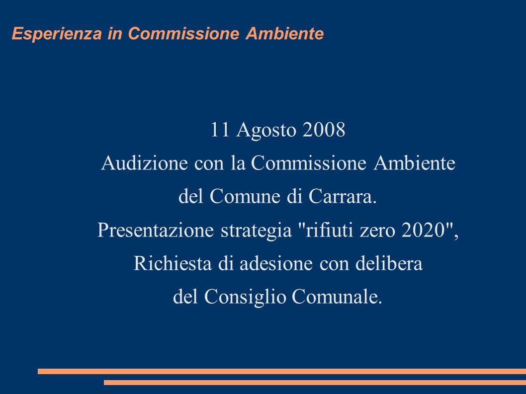 Esperienza in Commissione Ambiente Panoramica sulla Zero Waste Strategy con l aiuto di Rossano Ercolini del coordinamento nazionale rifiuti zero.