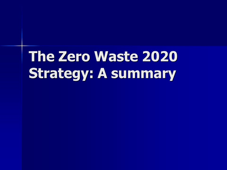 The Zero Waste 2020 Strategy: A summary