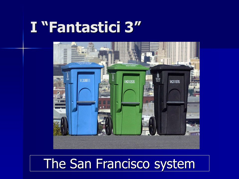 I Fantastici 3 The San Francisco system