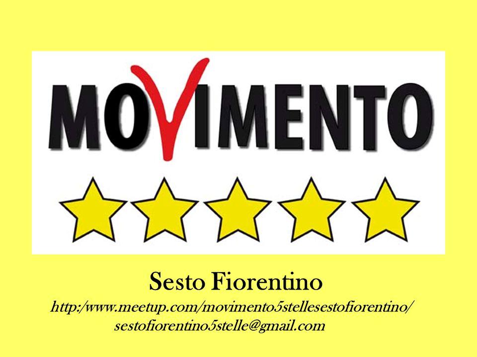 Sesto Fiorentino http:/www.meetup.com/movimento5stellesestofiorentino/ sestofiorentino5stelle@gmail.com
