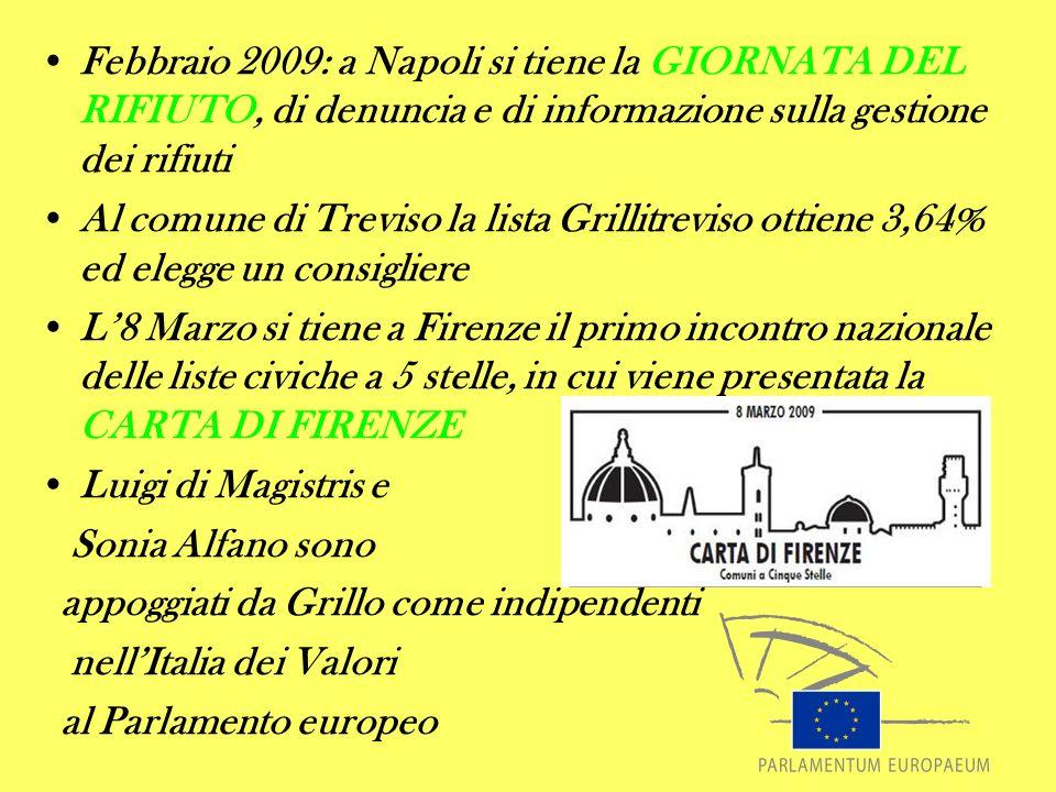 Febbraio 2009: a Napoli si tiene la GIORNATA DEL RIFIUTO, di denuncia e di informazione sulla gestione dei rifiuti Al comune di Treviso la lista Grill