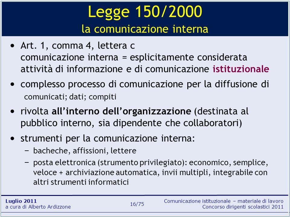 Comunicazione istituzionale – materiale di lavoro Concorso dirigenti scolastici 2011 Luglio 2011 a cura di Alberto Ardizzone 16/75 Art. 1, comma 4, le