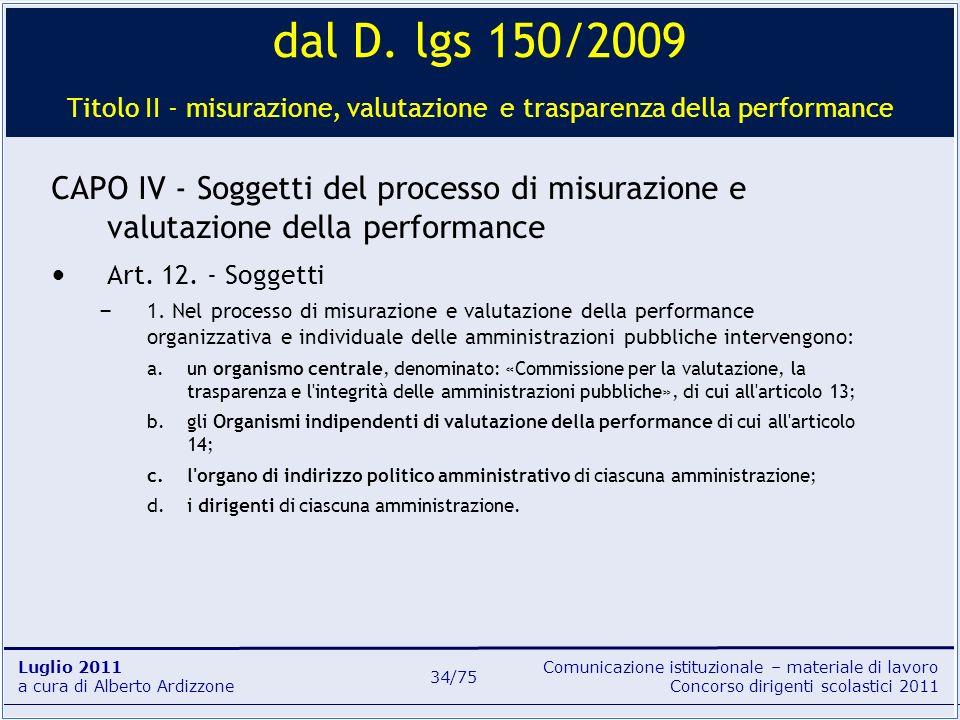 Comunicazione istituzionale – materiale di lavoro Concorso dirigenti scolastici 2011 Luglio 2011 a cura di Alberto Ardizzone 34/75 dal D. lgs 150/2009