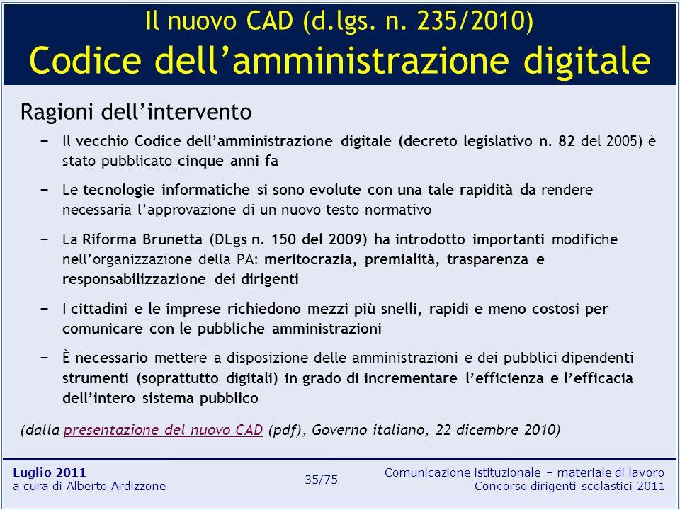 Comunicazione istituzionale – materiale di lavoro Concorso dirigenti scolastici 2011 Luglio 2011 a cura di Alberto Ardizzone 35/75 Ragioni dellinterve
