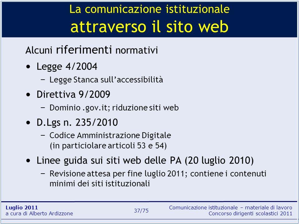 Comunicazione istituzionale – materiale di lavoro Concorso dirigenti scolastici 2011 Luglio 2011 a cura di Alberto Ardizzone 37/75 Alcuni riferimenti