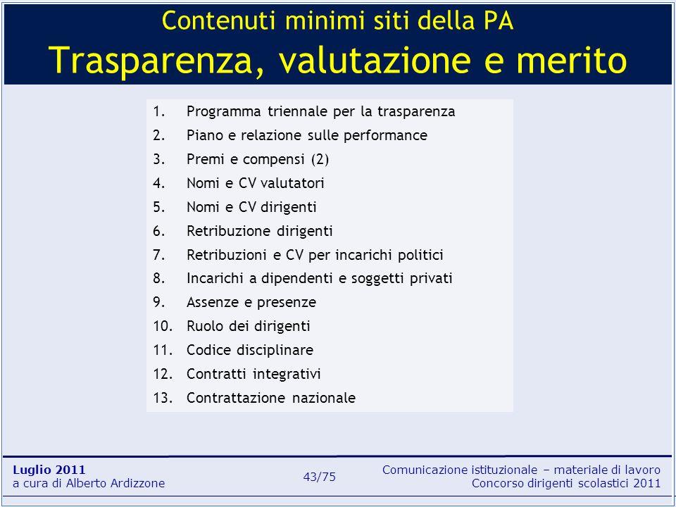 Comunicazione istituzionale – materiale di lavoro Concorso dirigenti scolastici 2011 Luglio 2011 a cura di Alberto Ardizzone 43/75 1.Programma trienna
