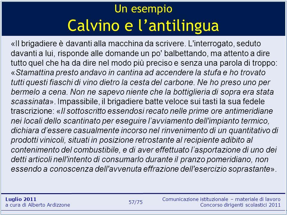 Comunicazione istituzionale – materiale di lavoro Concorso dirigenti scolastici 2011 Luglio 2011 a cura di Alberto Ardizzone 57/75 «Il brigadiere è da