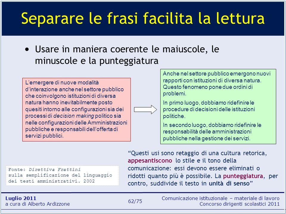 Comunicazione istituzionale – materiale di lavoro Concorso dirigenti scolastici 2011 Luglio 2011 a cura di Alberto Ardizzone 62/75 Usare in maniera co
