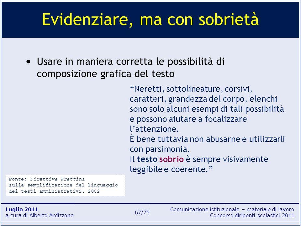 Comunicazione istituzionale – materiale di lavoro Concorso dirigenti scolastici 2011 Luglio 2011 a cura di Alberto Ardizzone 67/75 Usare in maniera co