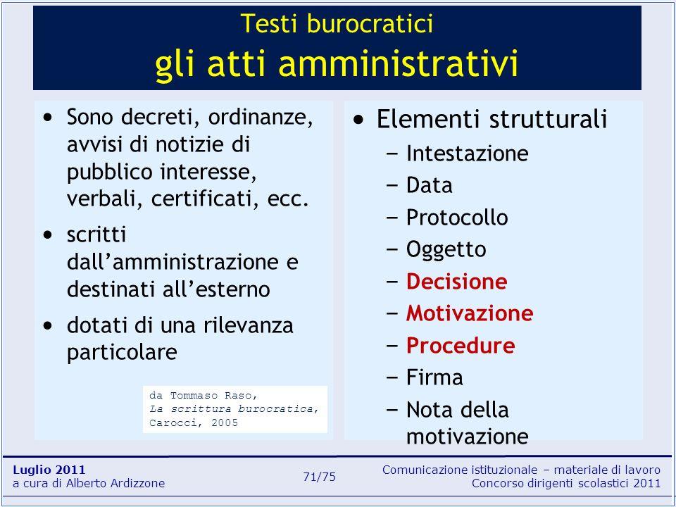 Comunicazione istituzionale – materiale di lavoro Concorso dirigenti scolastici 2011 Luglio 2011 a cura di Alberto Ardizzone 71/75 Testi burocratici g