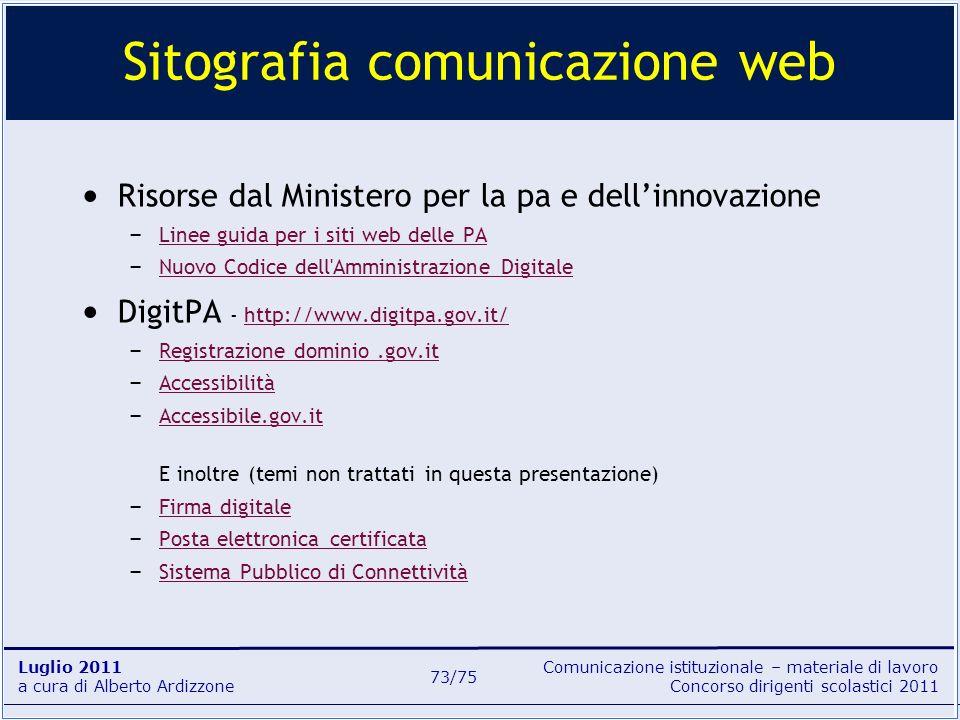 Comunicazione istituzionale – materiale di lavoro Concorso dirigenti scolastici 2011 Luglio 2011 a cura di Alberto Ardizzone 73/75 Risorse dal Ministe