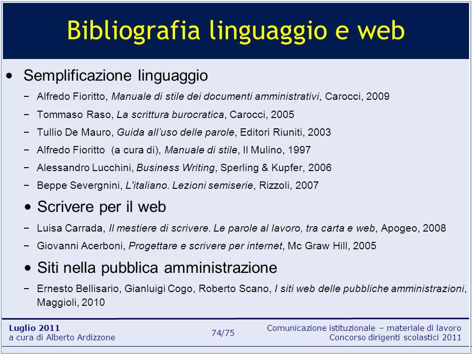 Comunicazione istituzionale – materiale di lavoro Concorso dirigenti scolastici 2011 Luglio 2011 a cura di Alberto Ardizzone 74/75 Semplificazione lin