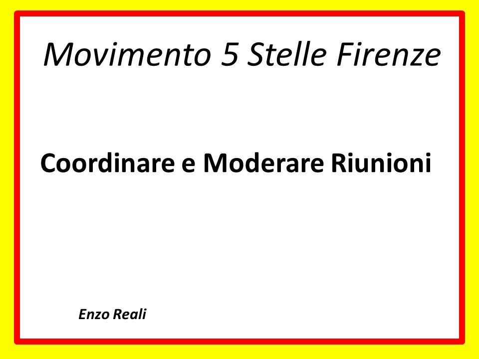 Coordinare e Moderare Riunioni Movimento 5 Stelle Firenze Enzo Reali