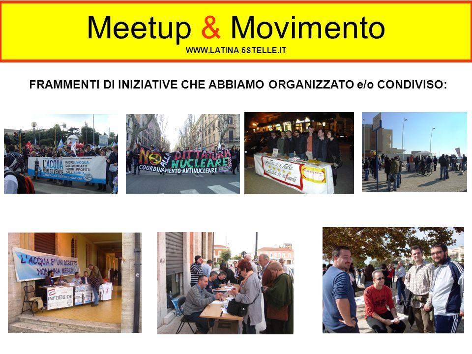 Meetup & Movimento WWW.LATINA 5STELLE.IT Il Meetup / M5S veicola informazioni di interesse collettivo anche mediante lutilizzo di altri canali WEB come: YOU TUBE